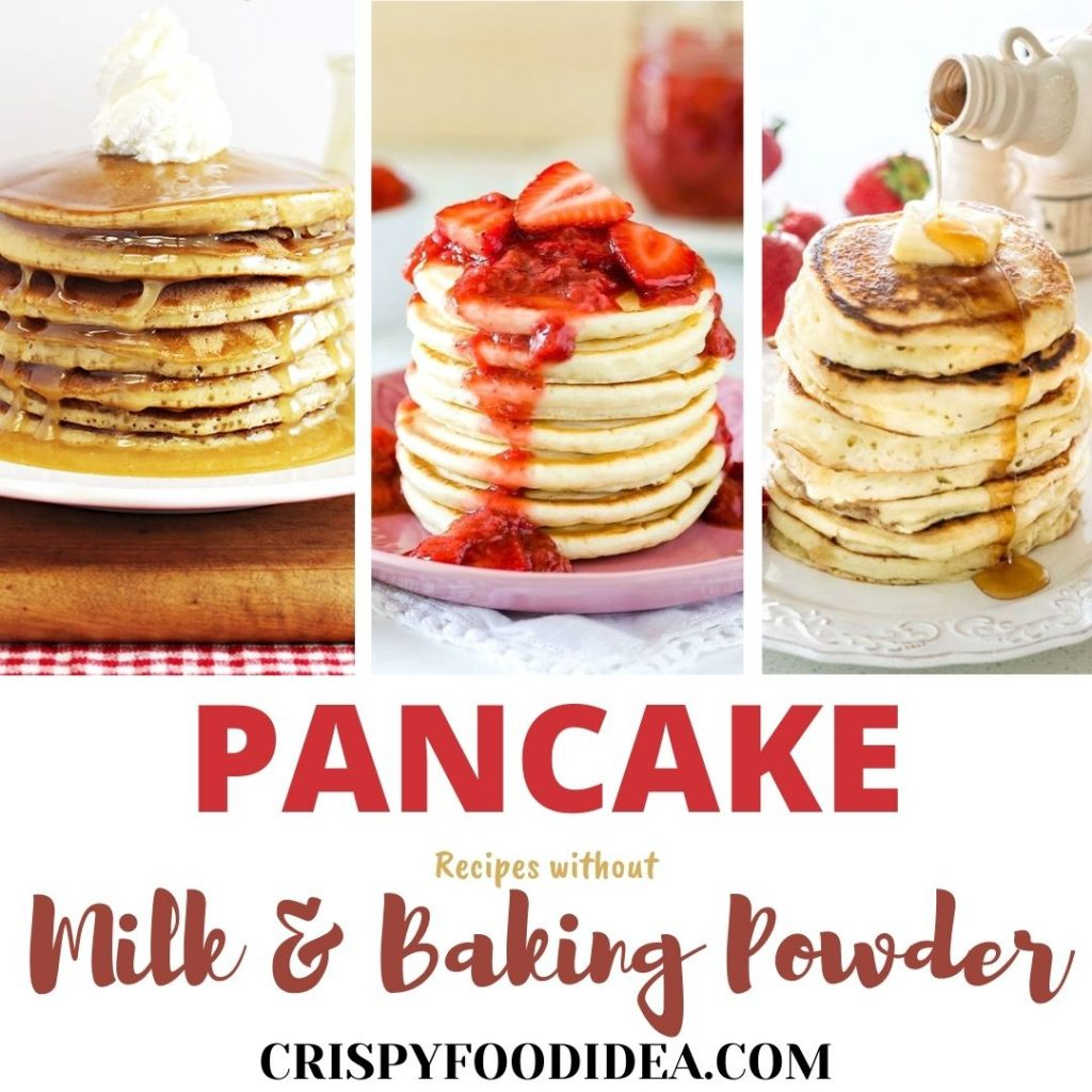 Pancake Recipes without Milk and Baking powder